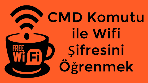 CMD Komutu ile Wifi Şifresini Öğrenmek | Windows 10/8/7 / XP