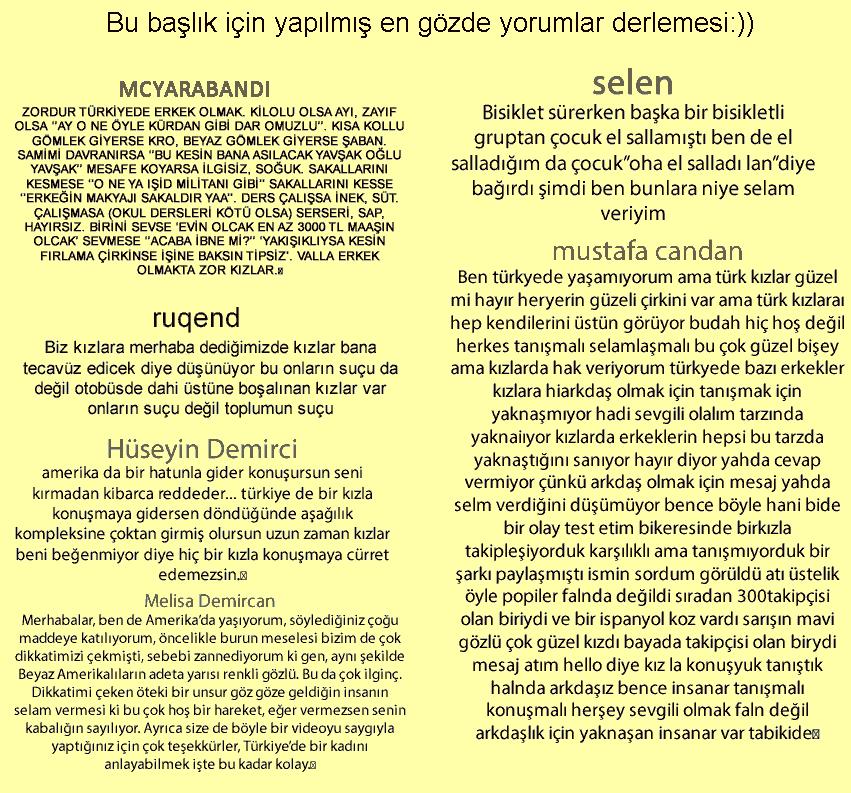 Türkiyede Türk kızları ve amerika kızları kıyalamasından cıkan gözde yorumlar. :)